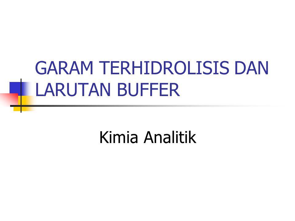 GARAM TERHIDROLISIS DAN LARUTAN BUFFER