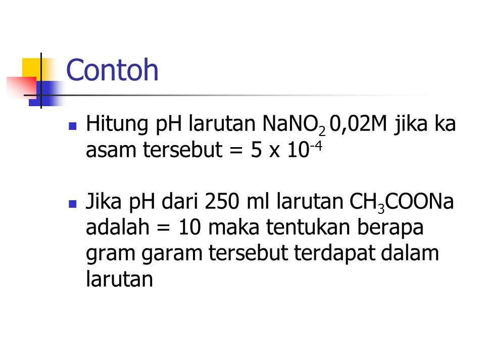 Contoh Hitung pH larutan NaNO2 0,02M jika ka asam tersebut = 5 x 10-4