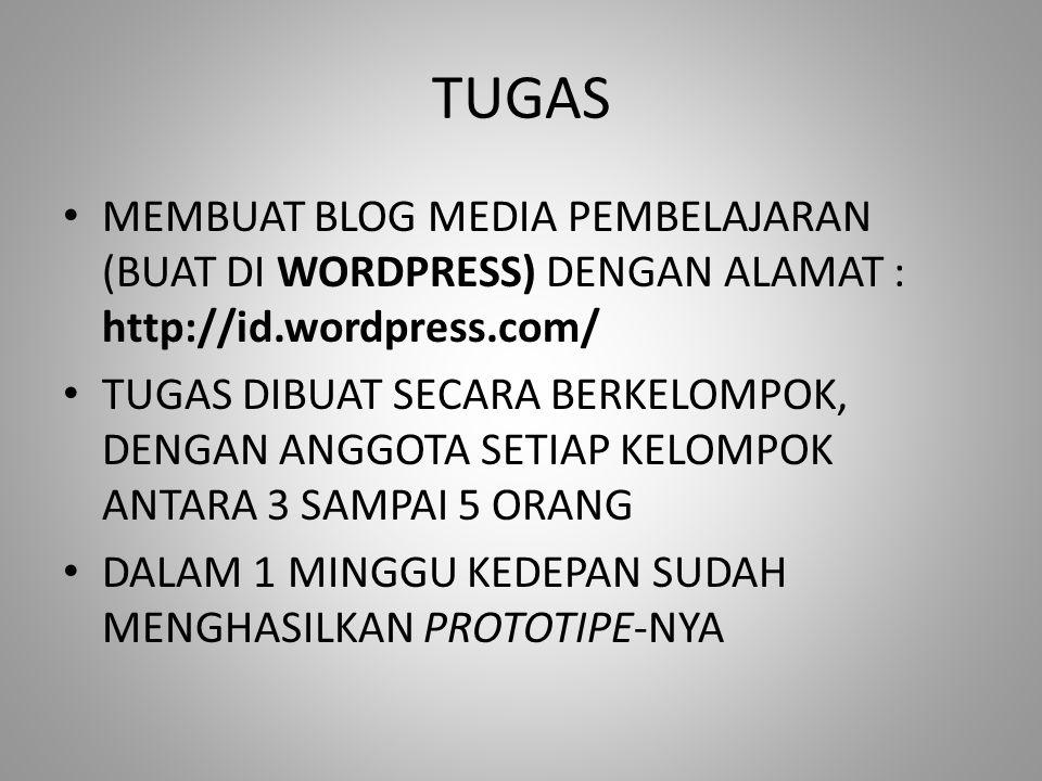 TUGAS MEMBUAT BLOG MEDIA PEMBELAJARAN (BUAT DI WORDPRESS) DENGAN ALAMAT : http://id.wordpress.com/