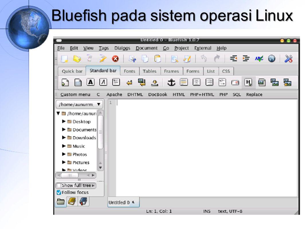 Bluefish pada sistem operasi Linux