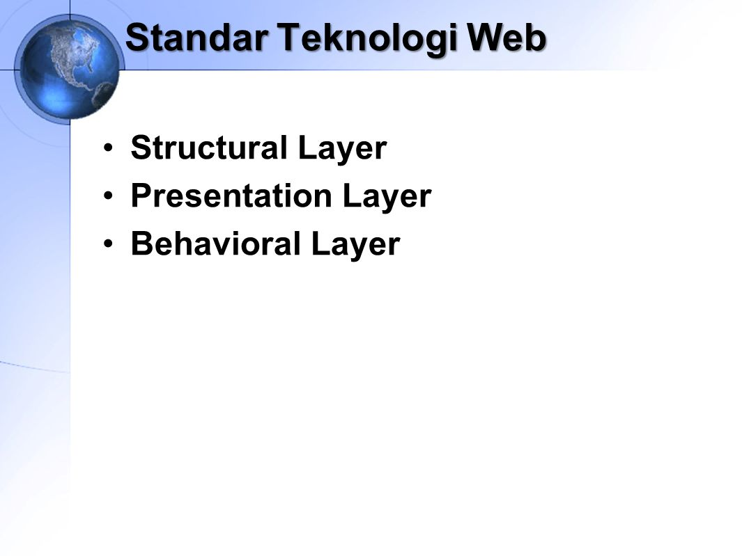 Standar Teknologi Web Structural Layer Presentation Layer