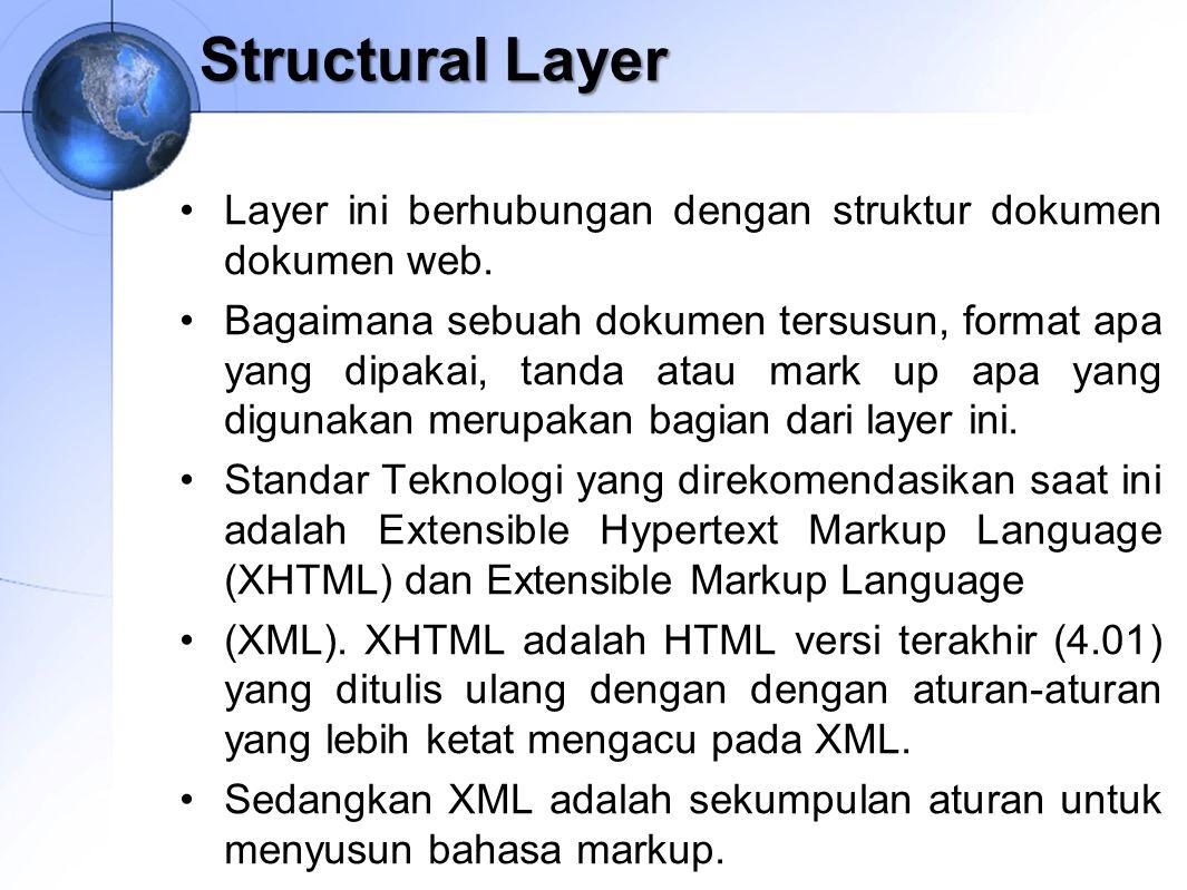 Structural Layer Layer ini berhubungan dengan struktur dokumen dokumen web.