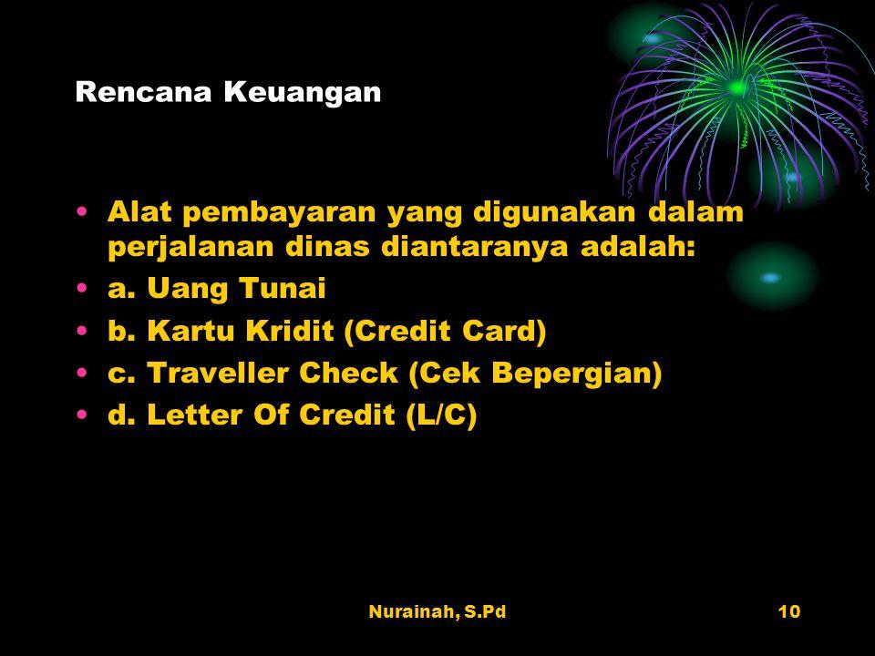 b. Kartu Kridit (Credit Card) c. Traveller Check (Cek Bepergian)