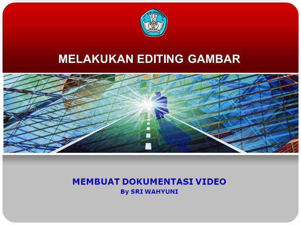 MELAKUKAN EDITING GAMBAR