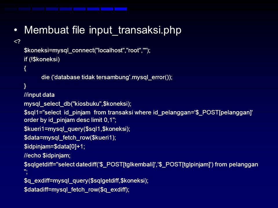 Membuat file input_transaksi.php