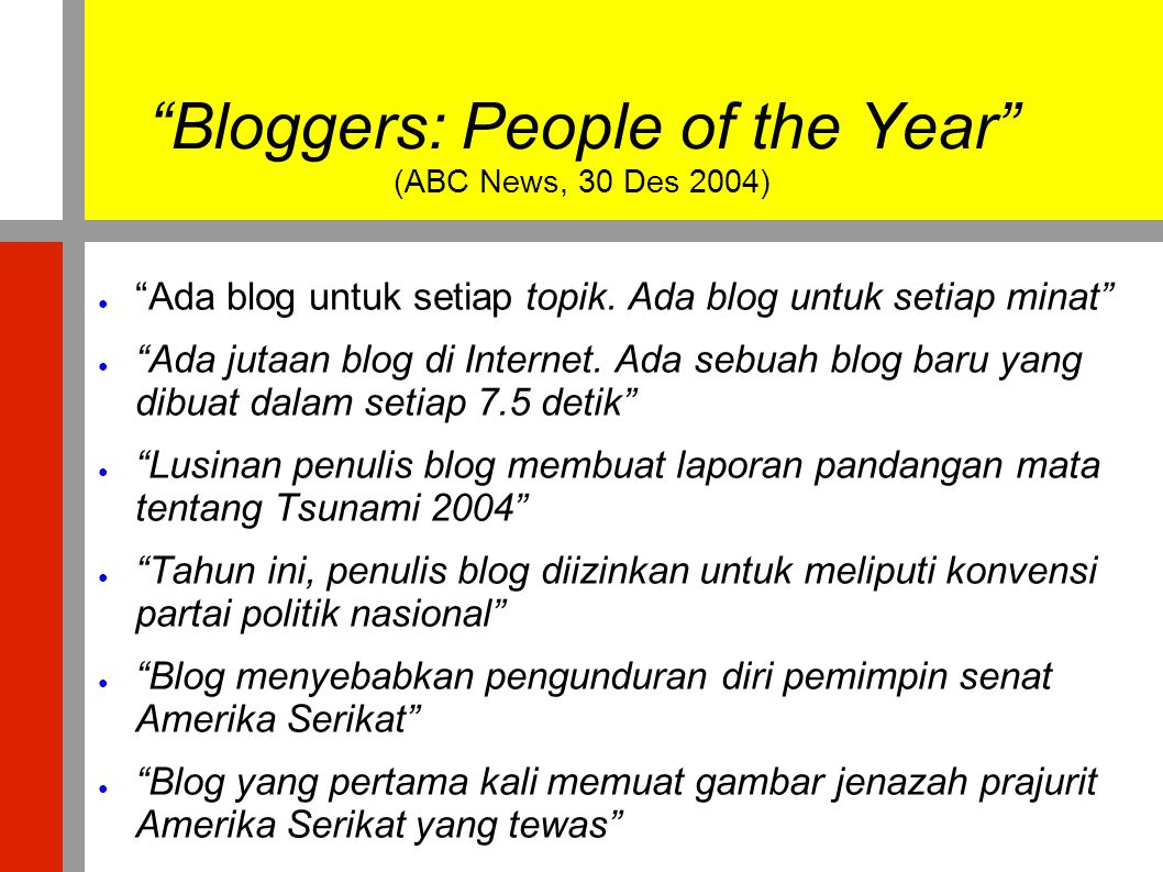 Bloggers: People of the Year (ABC News, 30 Des 2004)