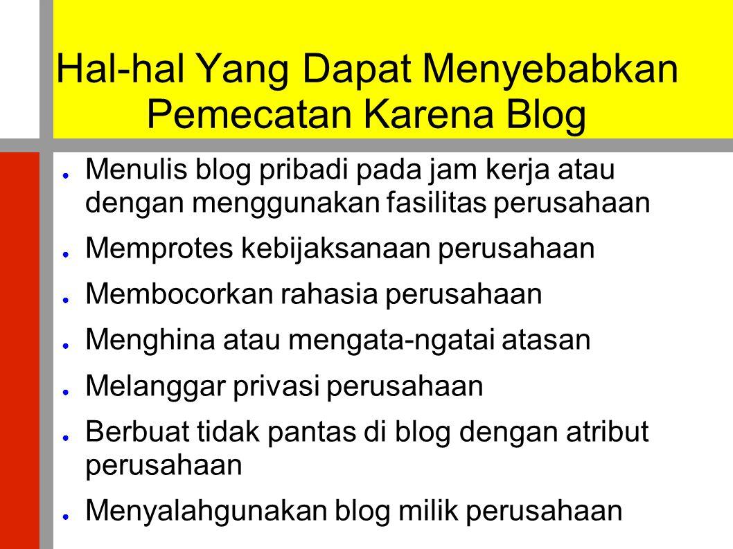 Hal-hal Yang Dapat Menyebabkan Pemecatan Karena Blog