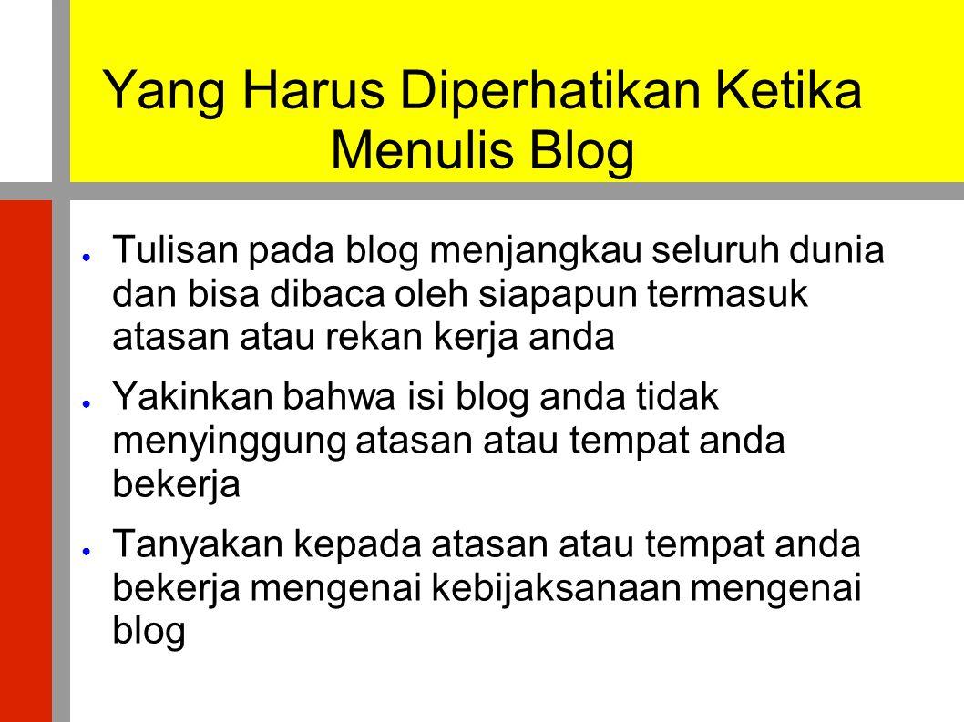 Yang Harus Diperhatikan Ketika Menulis Blog