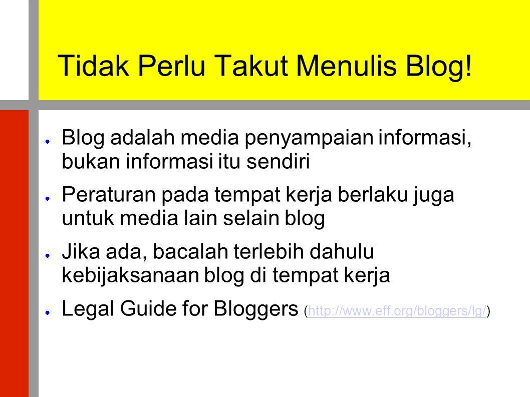 Tidak Perlu Takut Menulis Blog!