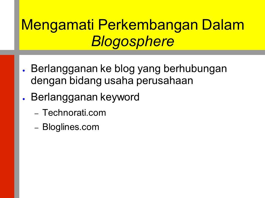 Mengamati Perkembangan Dalam Blogosphere