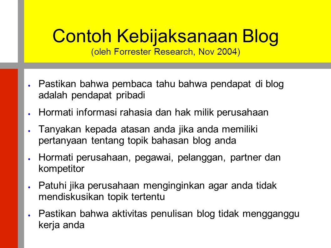 Contoh Kebijaksanaan Blog (oleh Forrester Research, Nov 2004)