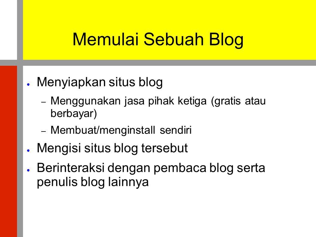 Memulai Sebuah Blog Menyiapkan situs blog Mengisi situs blog tersebut