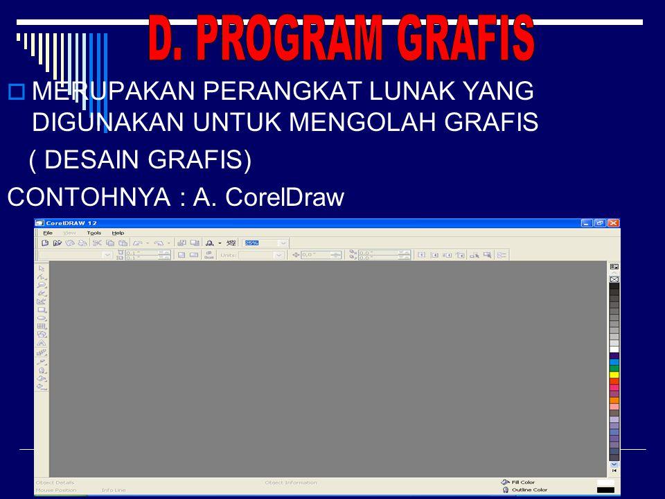 D. PROGRAM GRAFIS MERUPAKAN PERANGKAT LUNAK YANG DIGUNAKAN UNTUK MENGOLAH GRAFIS. ( DESAIN GRAFIS)