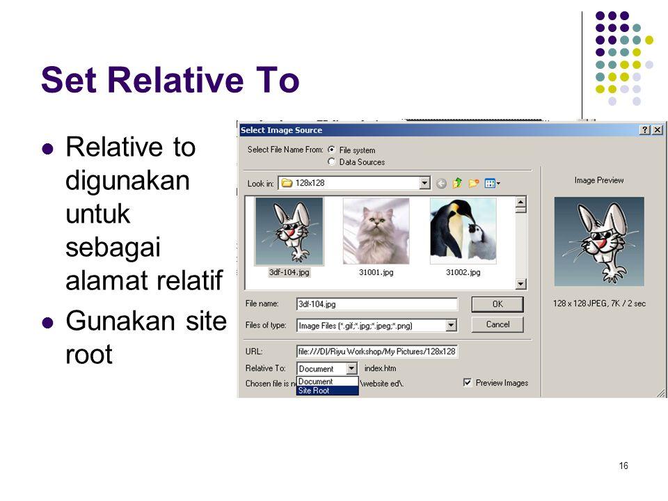 Set Relative To Relative to digunakan untuk sebagai alamat relatif