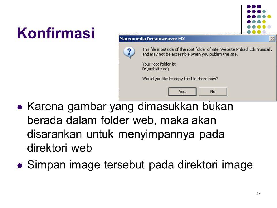 Konfirmasi Karena gambar yang dimasukkan bukan berada dalam folder web, maka akan disarankan untuk menyimpannya pada direktori web.