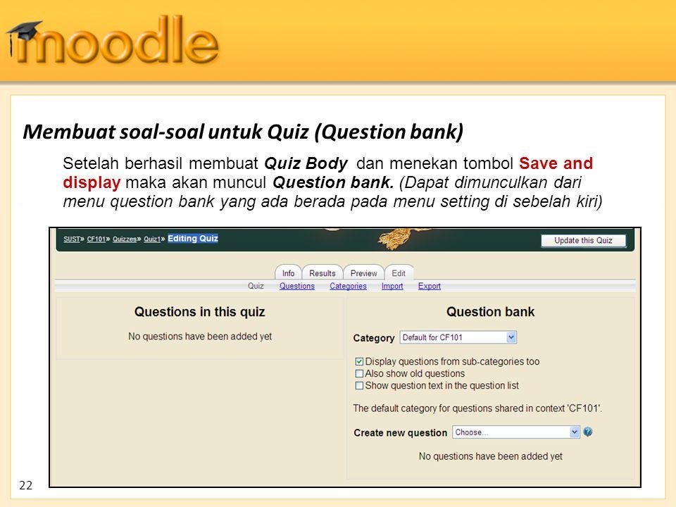 Membuat soal-soal untuk Quiz (Question bank)