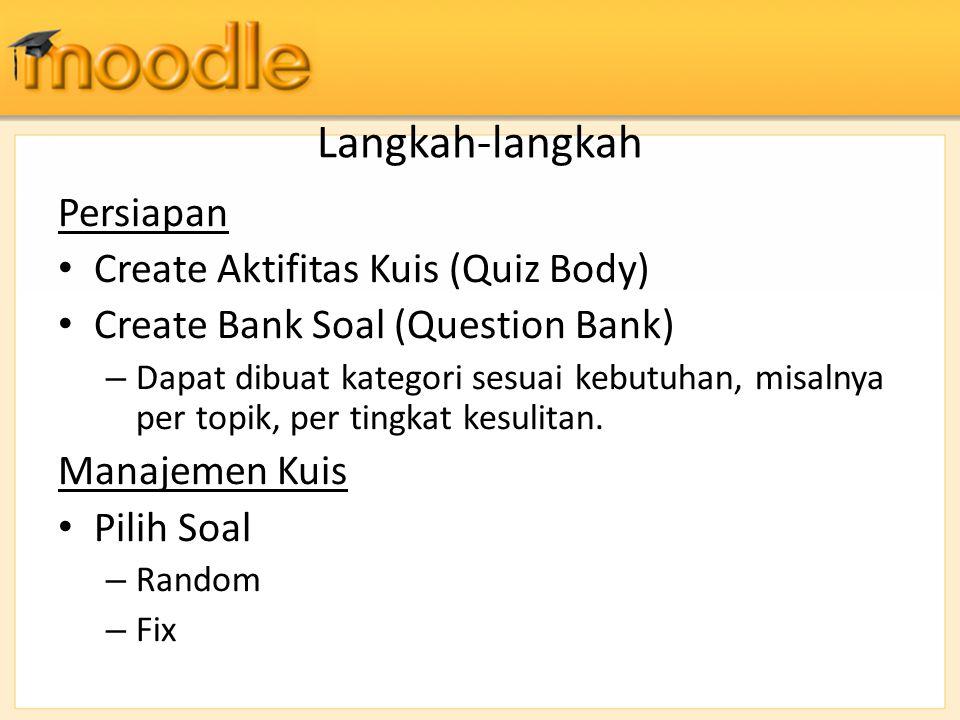 Langkah-langkah Persiapan Create Aktifitas Kuis (Quiz Body)