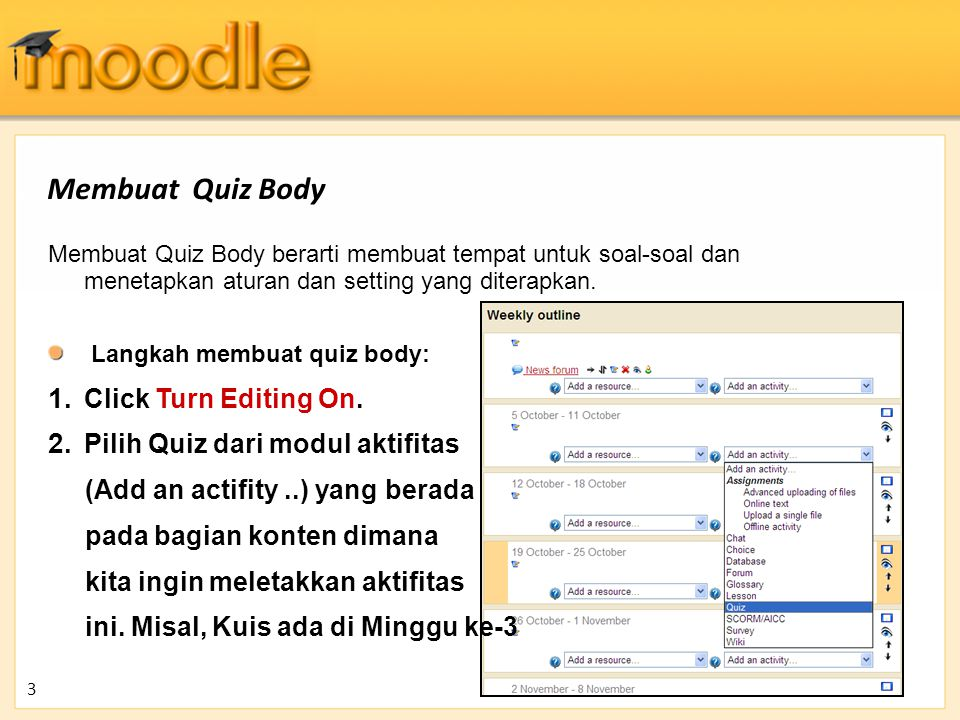 Membuat Quiz Body Click Turn Editing On.