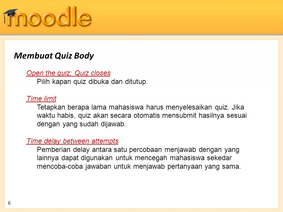 Membuat Quiz Body Open the quiz; Quiz closes