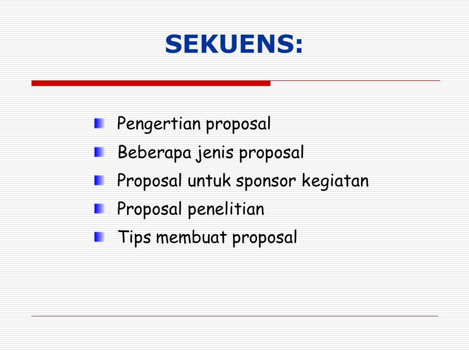 SEKUENS: Pengertian proposal Beberapa jenis proposal