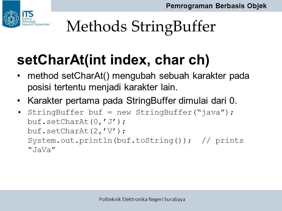 Methods StringBuffer setCharAt(int index, char ch)