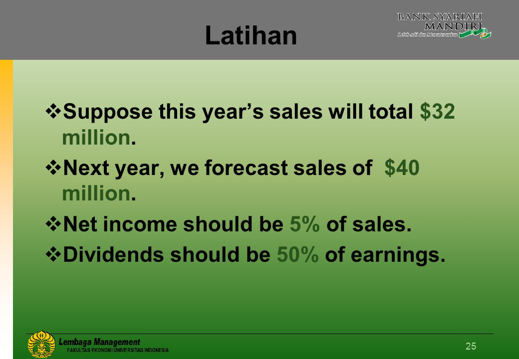 Latihan Suppose this year's sales will total $32 million.