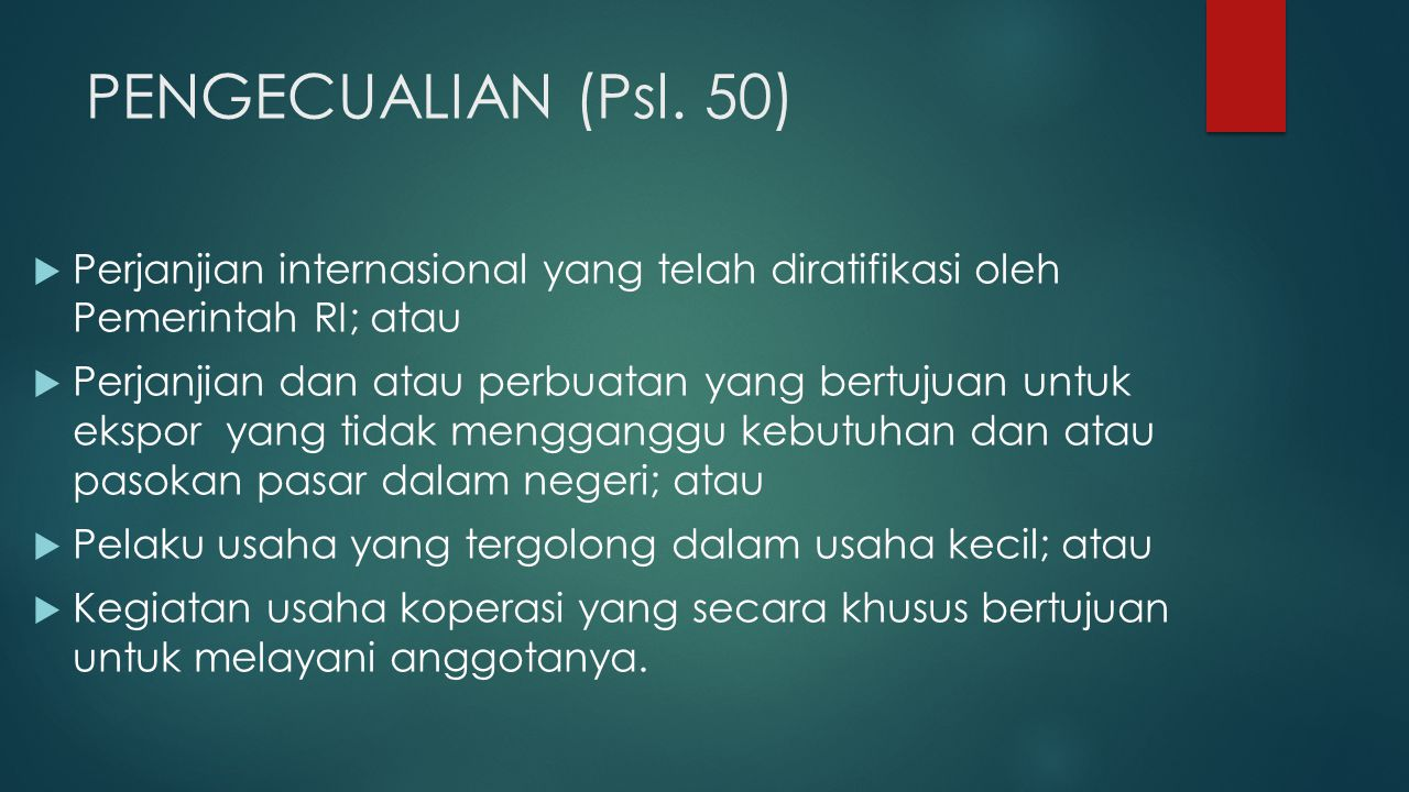 PENGECUALIAN (Psl. 50) Perjanjian internasional yang telah diratifikasi oleh Pemerintah RI; atau.