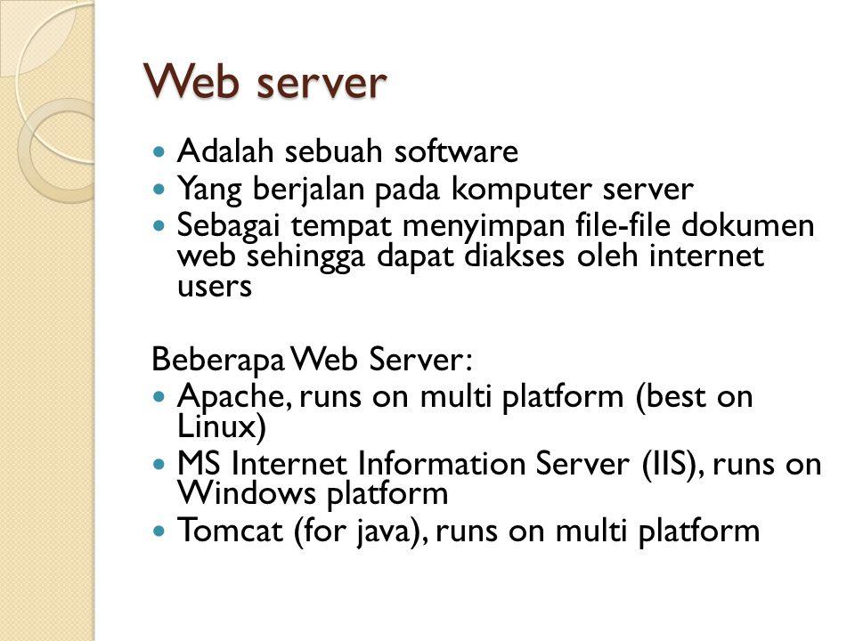 Web server Adalah sebuah software Yang berjalan pada komputer server