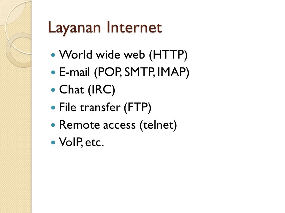 Layanan Internet World wide web (HTTP)  (POP, SMTP, IMAP)
