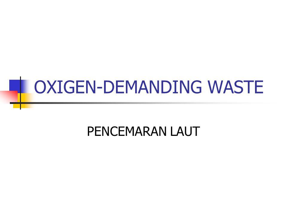 OXIGEN-DEMANDING WASTE