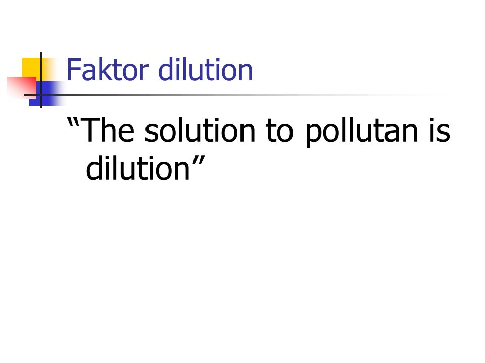 The solution to pollutan is dilution