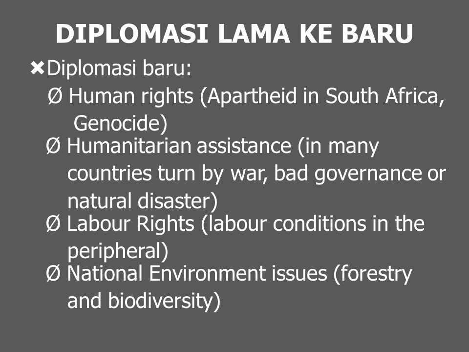 DIPLOMASI LAMA KE BARU Diplomasi baru: