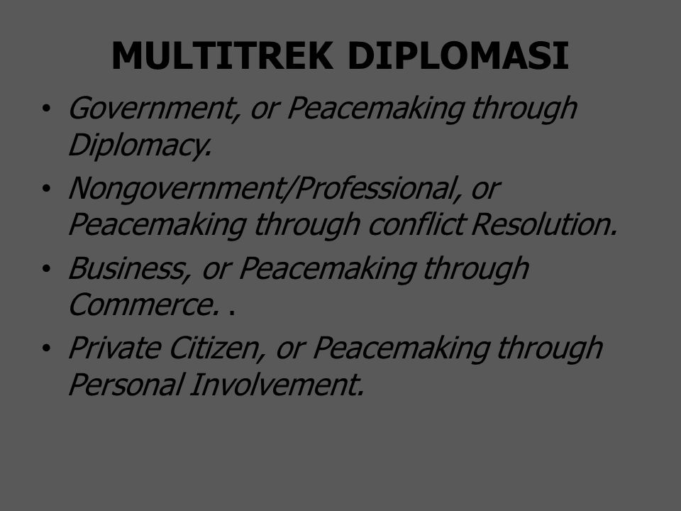 MULTITREK DIPLOMASI Government, or Peacemaking through Diplomacy.