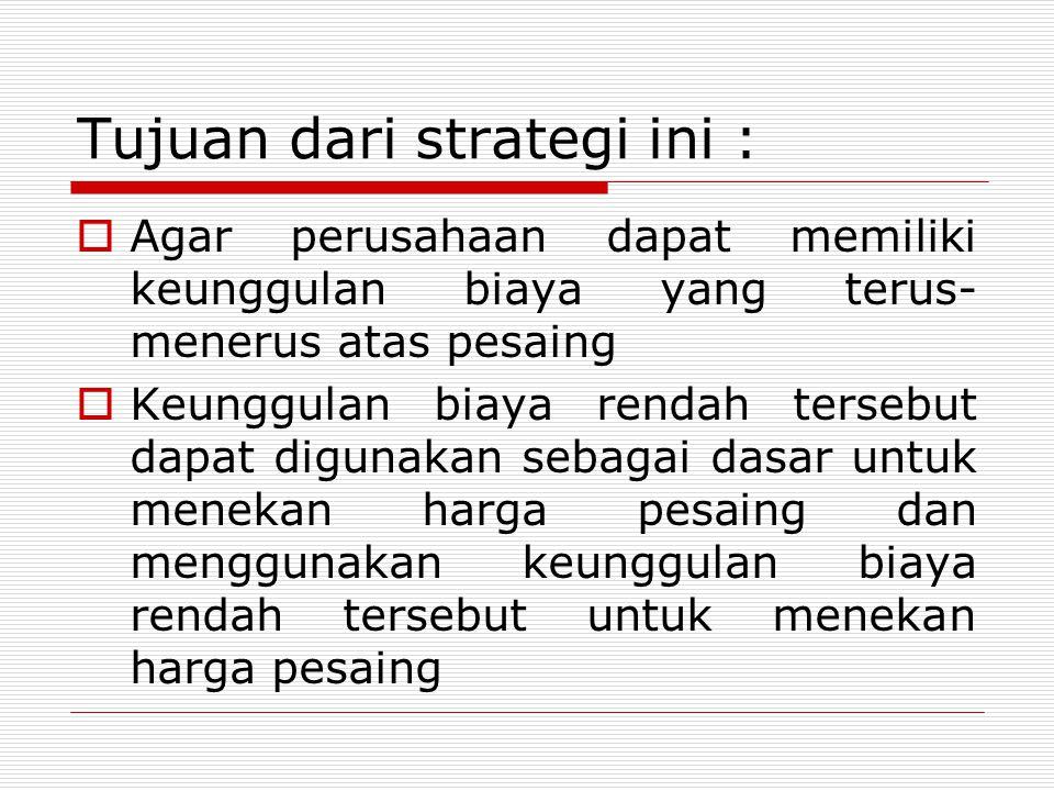 Tujuan dari strategi ini :