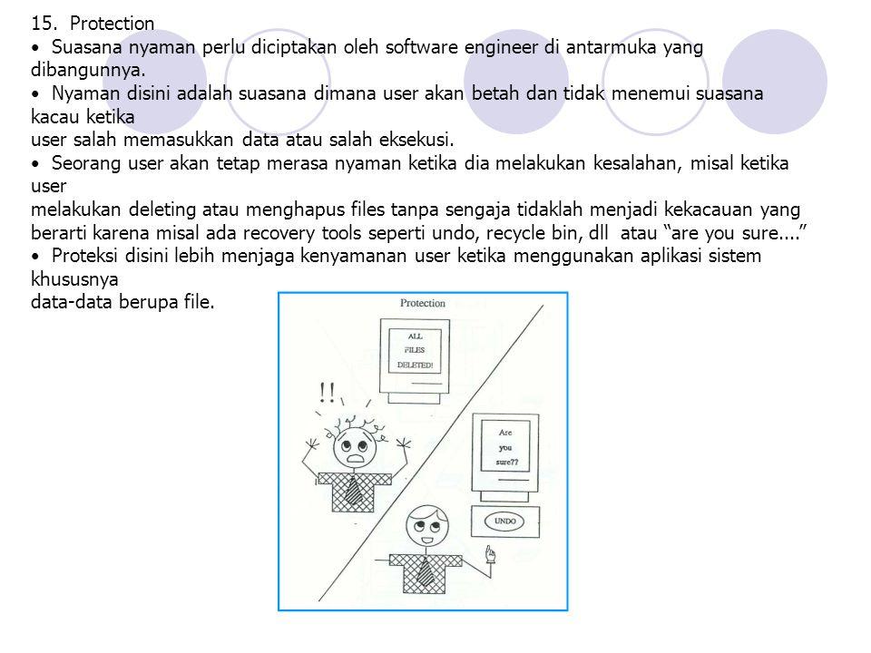 15. Protection • Suasana nyaman perlu diciptakan oleh software engineer di antarmuka yang dibangunnya.