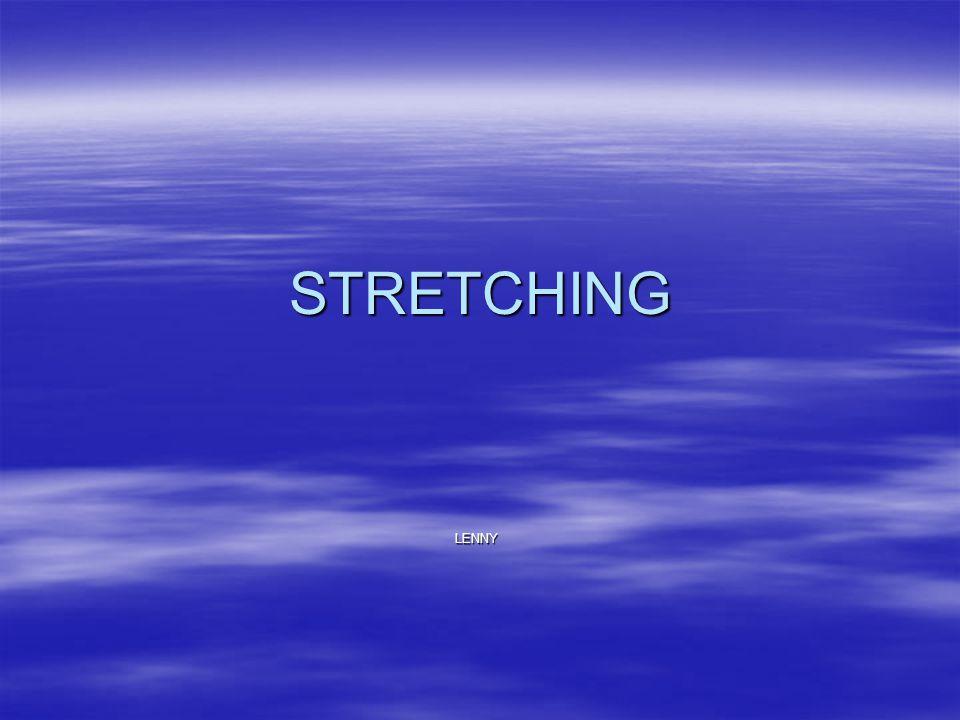 STRETCHING LENNY