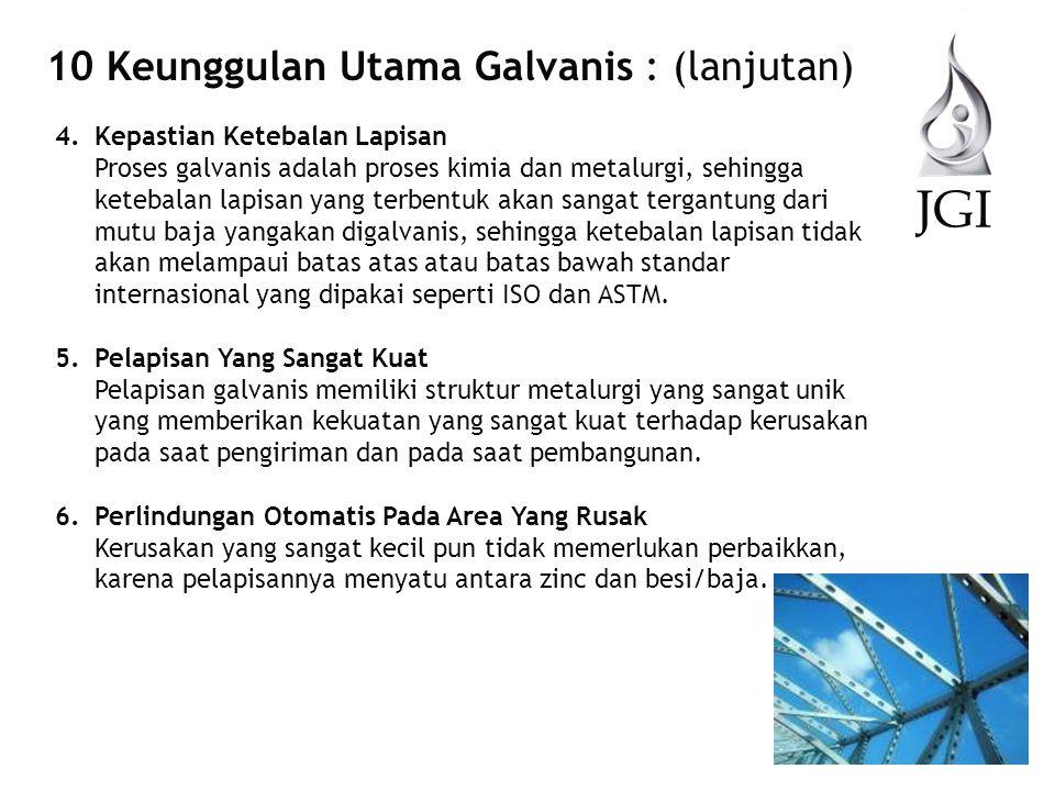 JGI 10 Keunggulan Utama Galvanis : (lanjutan)