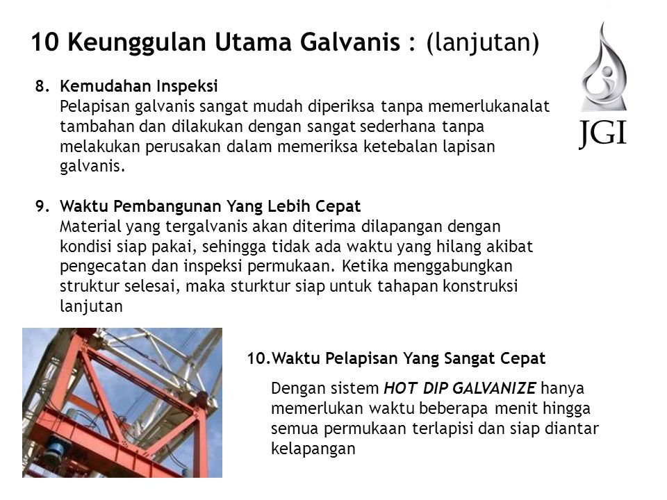 JGI 10 Keunggulan Utama Galvanis : (lanjutan) Kemudahan Inspeksi