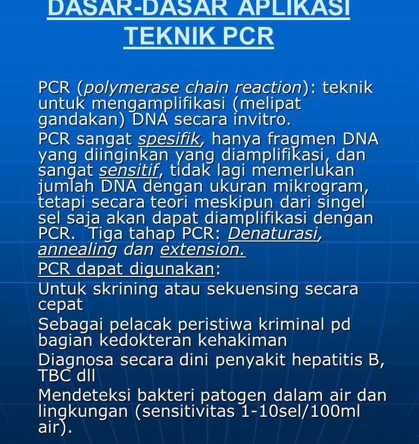 DASAR-DASAR APLIKASI TEKNIK PCR