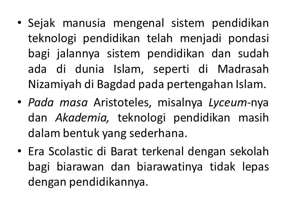 Sejak manusia mengenal sistem pendidikan teknologi pendidikan telah menjadi pondasi bagi jalannya sistem pendidikan dan sudah ada di dunia Islam, seperti di Madrasah Nizamiyah di Bagdad pada pertengahan Islam.