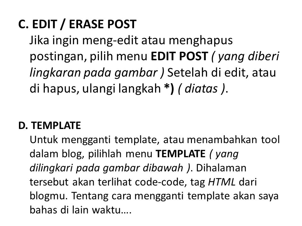 C. EDIT / ERASE POST Jika ingin meng-edit atau menghapus postingan, pilih menu EDIT POST ( yang diberi lingkaran pada gambar ) Setelah di edit, atau di hapus, ulangi langkah *) ( diatas ).