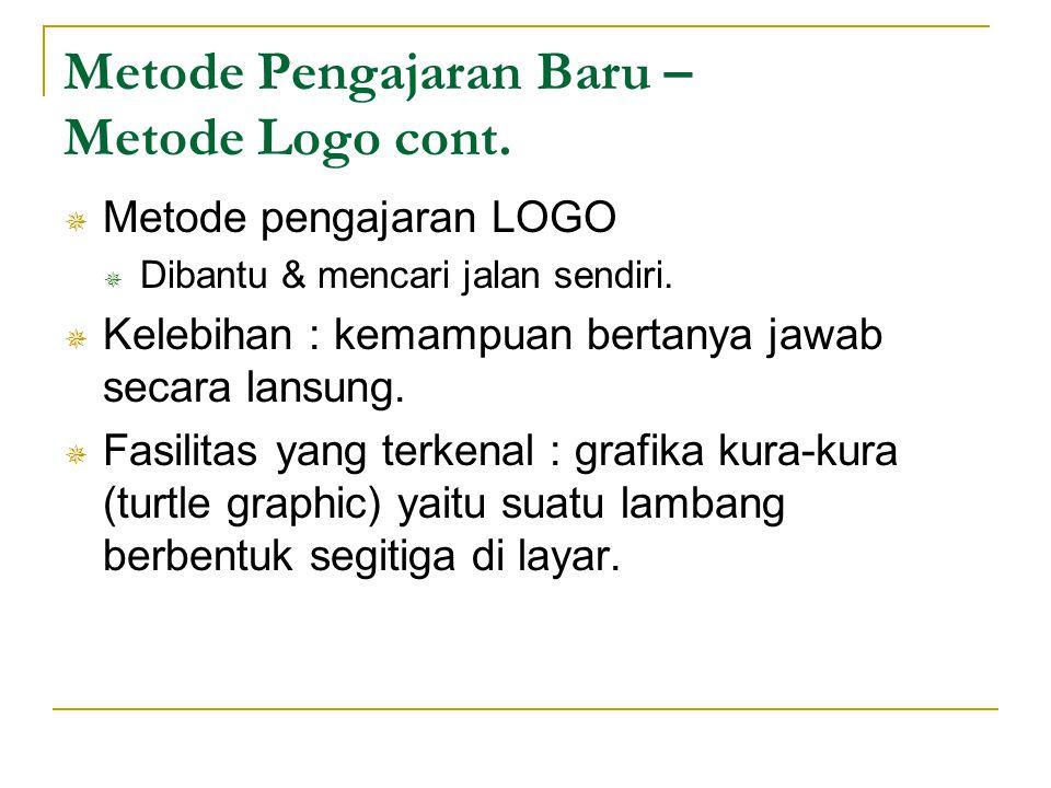 Metode Pengajaran Baru – Metode Logo cont.