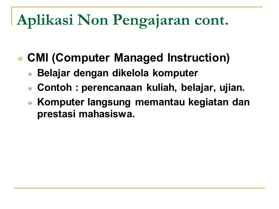 Aplikasi Non Pengajaran cont.