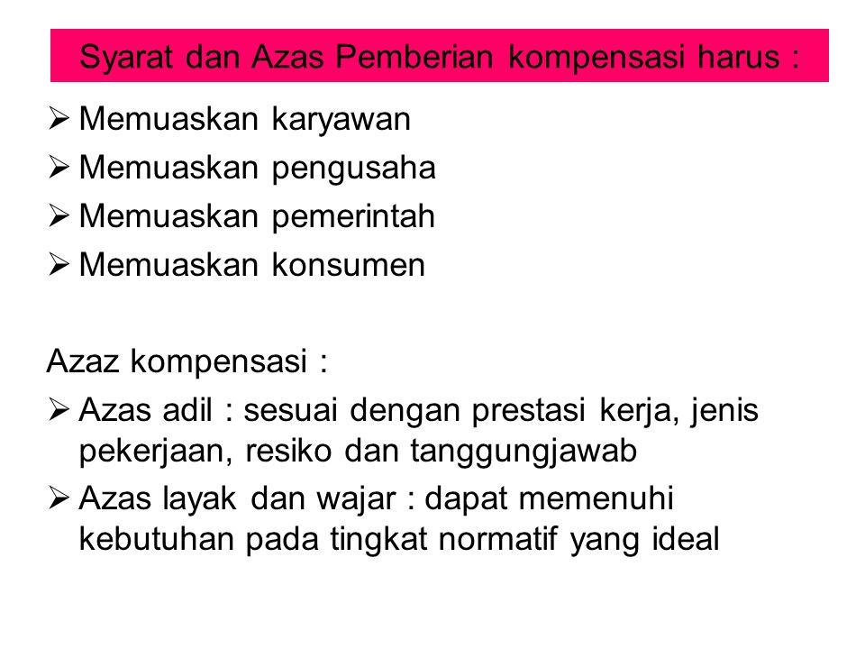 Syarat dan Azas Pemberian kompensasi harus :