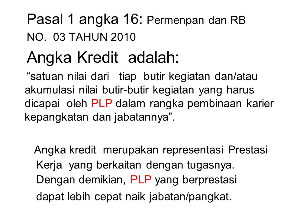 Angka Kredit adalah: Pasal 1 angka 16: Permenpan dan RB