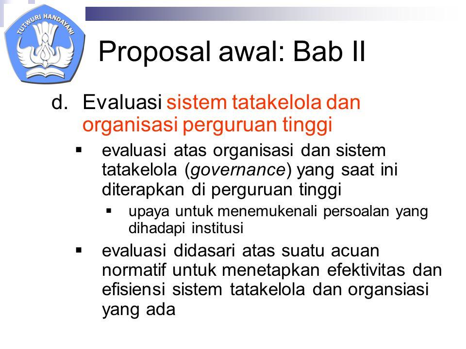 Proposal awal: Bab II Evaluasi sistem tatakelola dan organisasi perguruan tinggi.