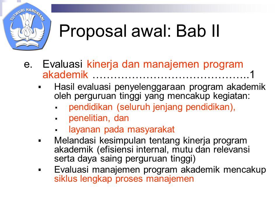 Proposal awal: Bab II Evaluasi kinerja dan manajemen program akademik ……………………………………..1.