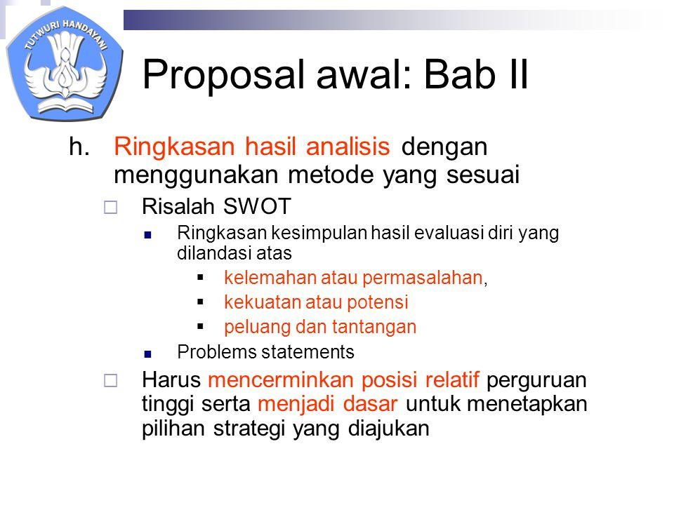 Proposal awal: Bab II Ringkasan hasil analisis dengan menggunakan metode yang sesuai. Risalah SWOT.