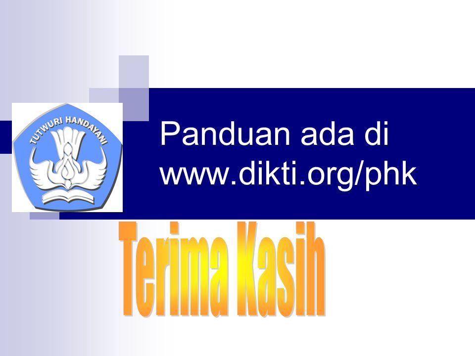 Panduan ada di www.dikti.org/phk