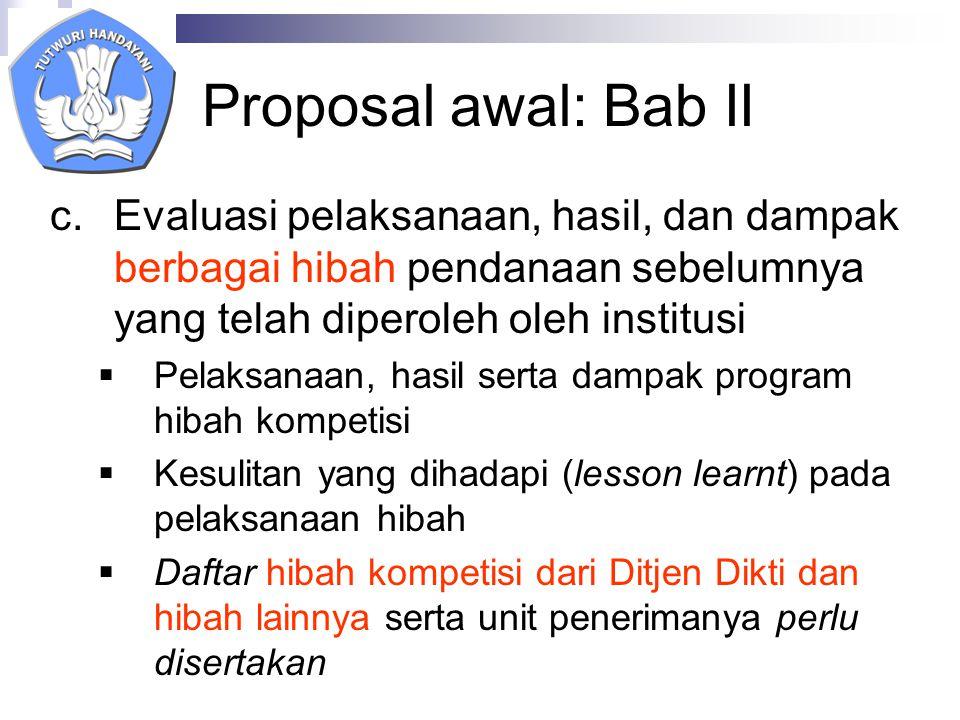 Proposal awal: Bab II Evaluasi pelaksanaan, hasil, dan dampak berbagai hibah pendanaan sebelumnya yang telah diperoleh oleh institusi.